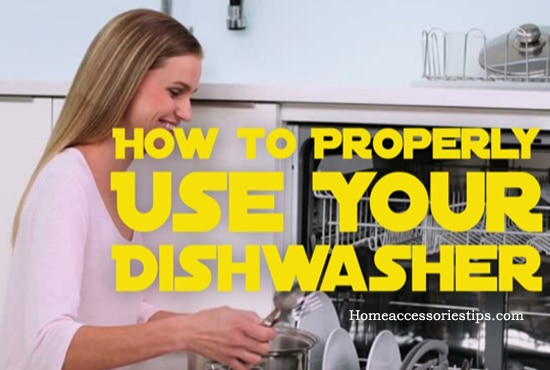How to use a Dishwasher Properly
