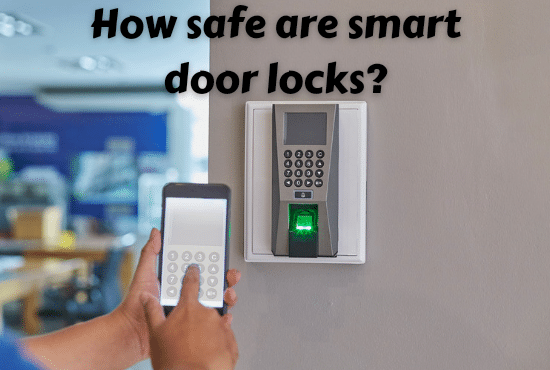 How safe are smart door locks?